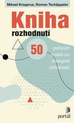 Kniha rozhodnutí, 50 modelů k rozhodování, Krogerus, Tschappeler