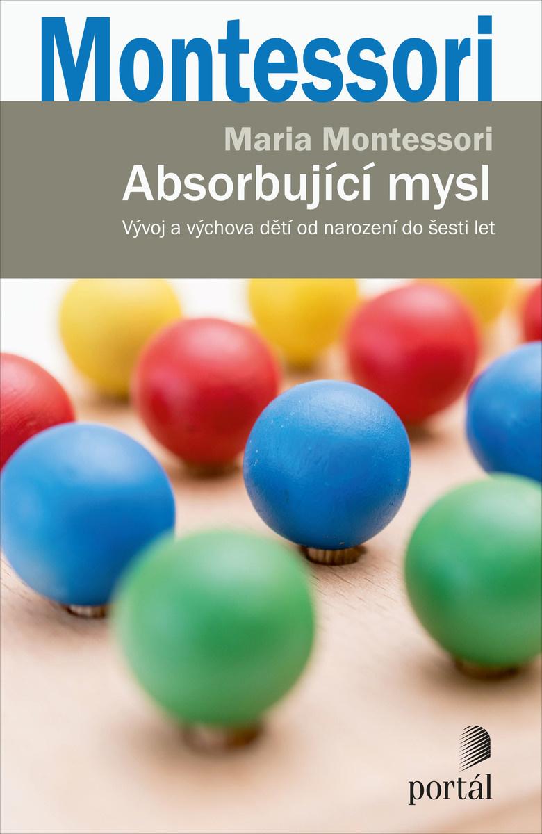 Maria Montessori Absorbující mysl