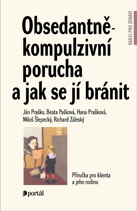 Ján Praško Obsedantně kompluzivní porucha OCD