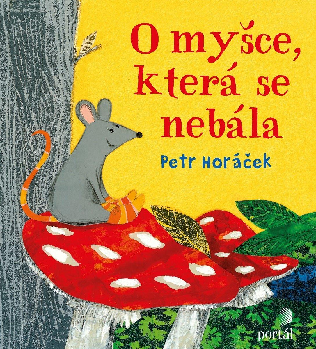 Petr Horáček O myšce, která se nebála