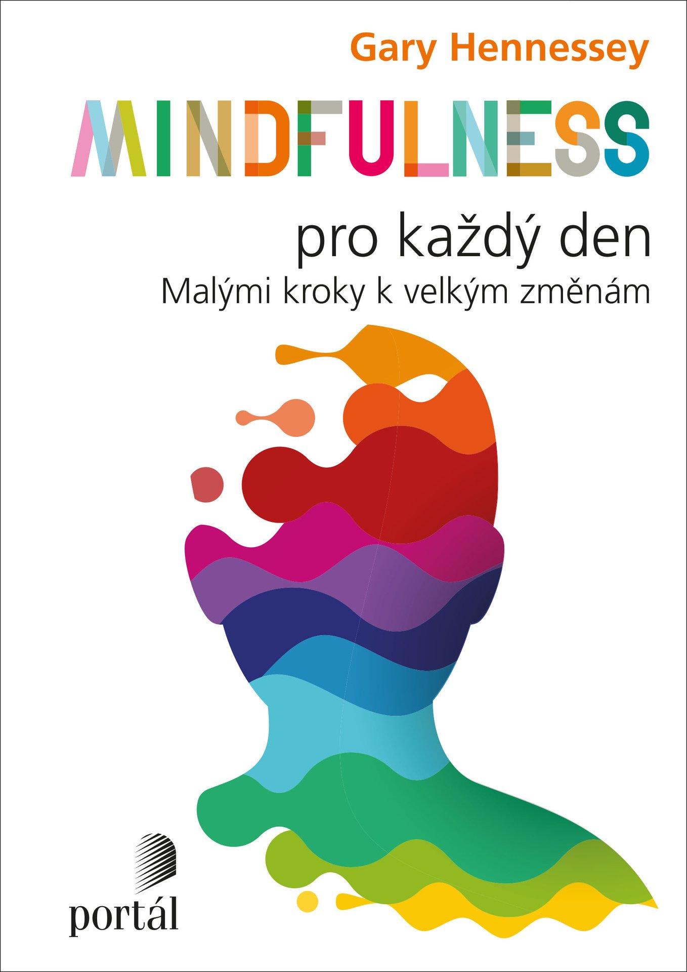 mindfulness, všímavost, lepší život, Gary Hennessey