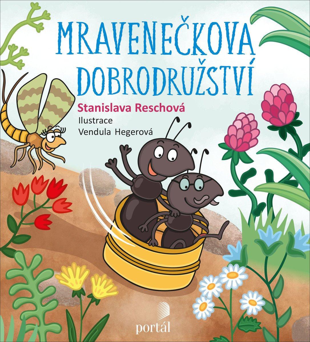 Mravenečkova dobrodružství, Stanislava Reschová