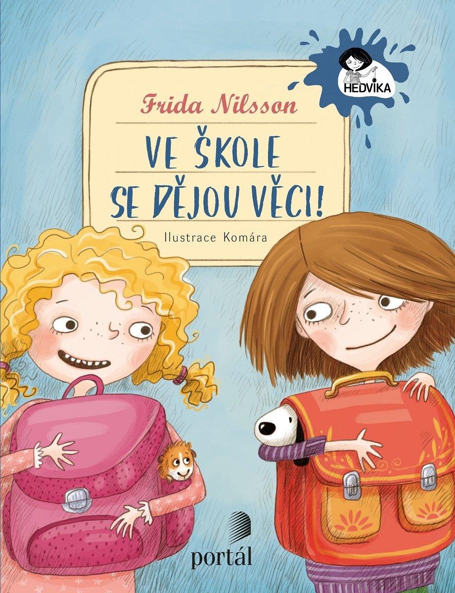 Frida Nilsson Ve škole se dějou věci! Hedvika Hedwig