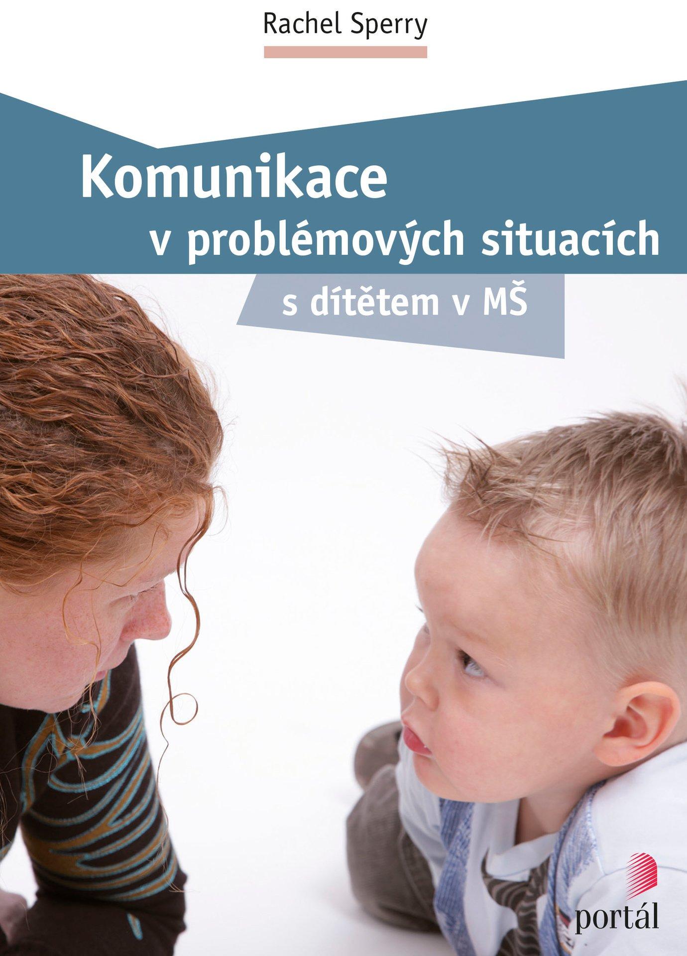 Komunikace v problémových situacích s dítětem v MŠ, rozhovor, Rachel Sperry