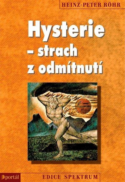 Psycholog Heinz-Peter Röhr psychoterepeut Hysterie strach z odmítnutí pohádka interpretace