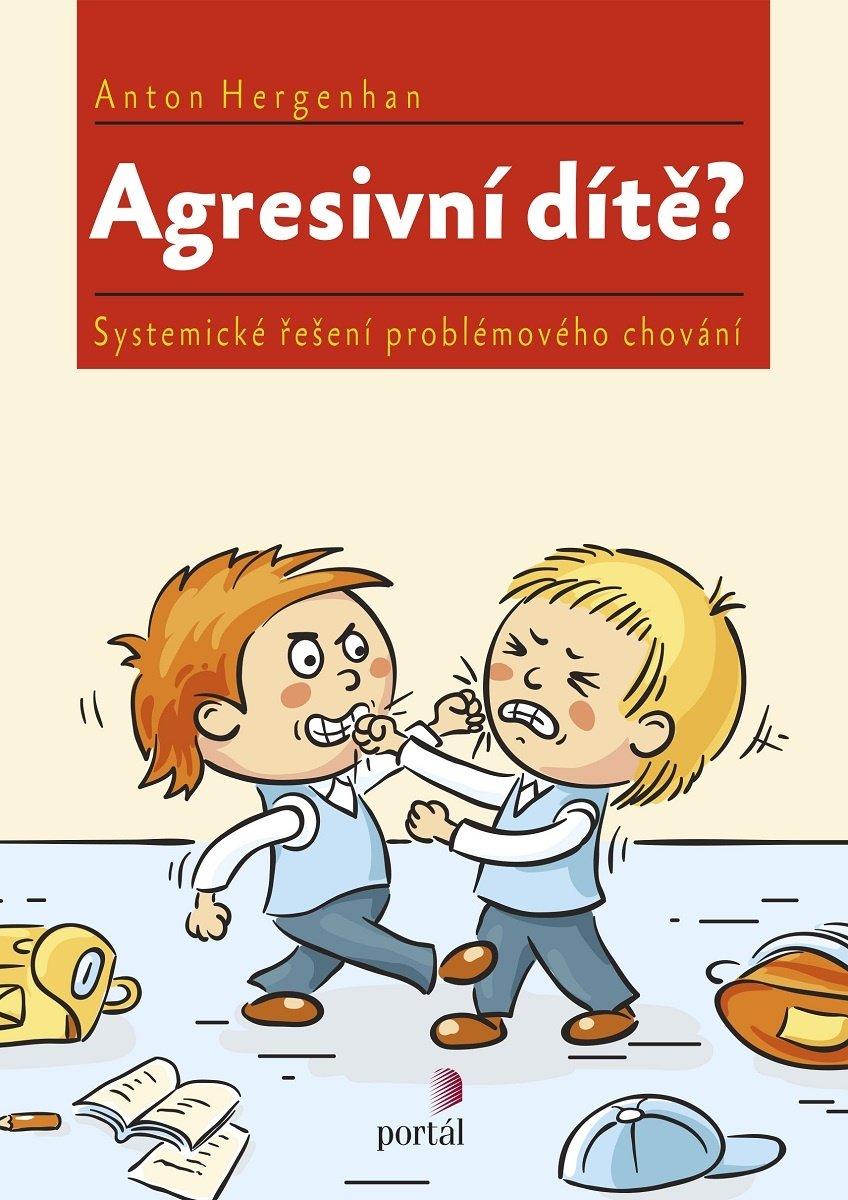 Anton Hergenhan, agresivní dítě, agresivita, problémové chování