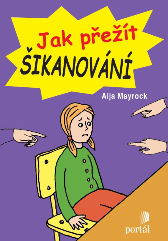 šikana, Aija Mayrock, jak přežít,