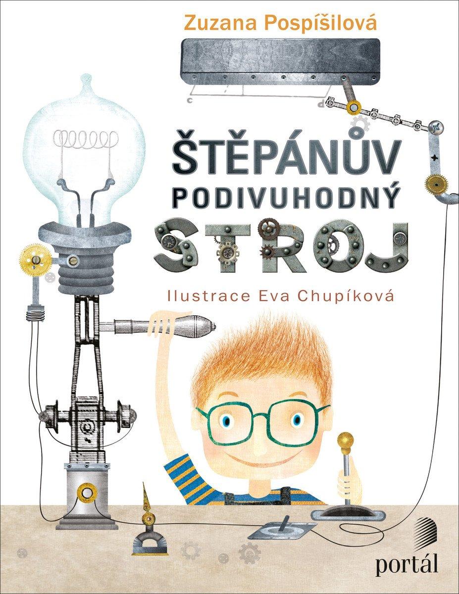 štěpánův podivuhodný stroj Zuzana Pospíšilová Eva Chupíková