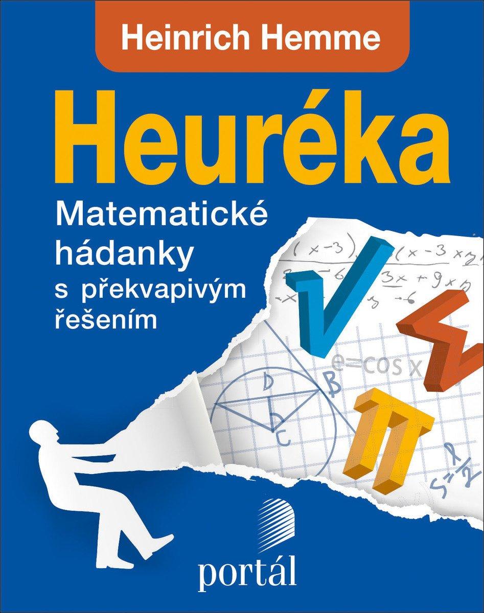 Heuréka Heinrich Hemme Matematické hádanky s překvapivým řešení Heureka! Mathematische Rätsel mit überraschenden Lösungen