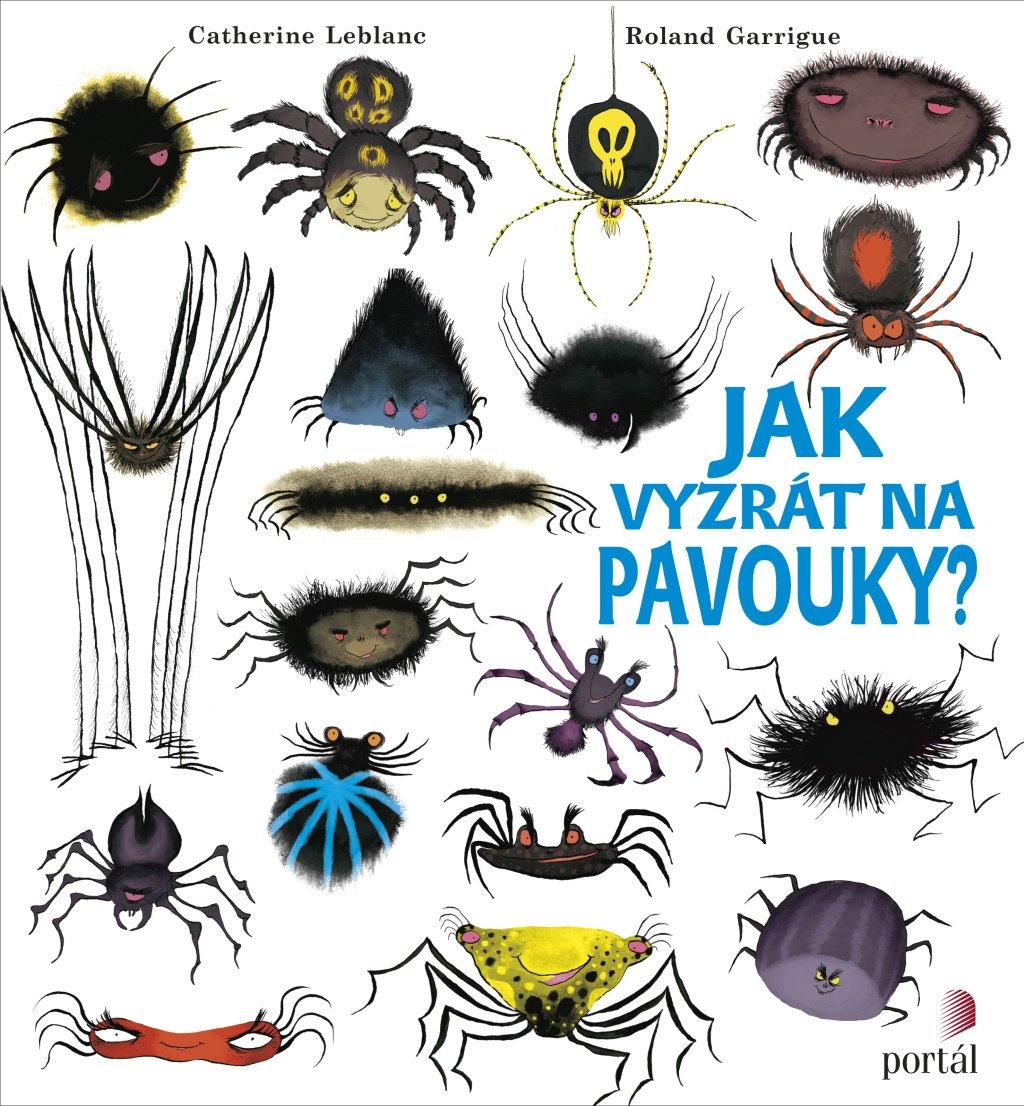 Jak vyzrát na pavouky knížka pr oděti proti strachu zábavná