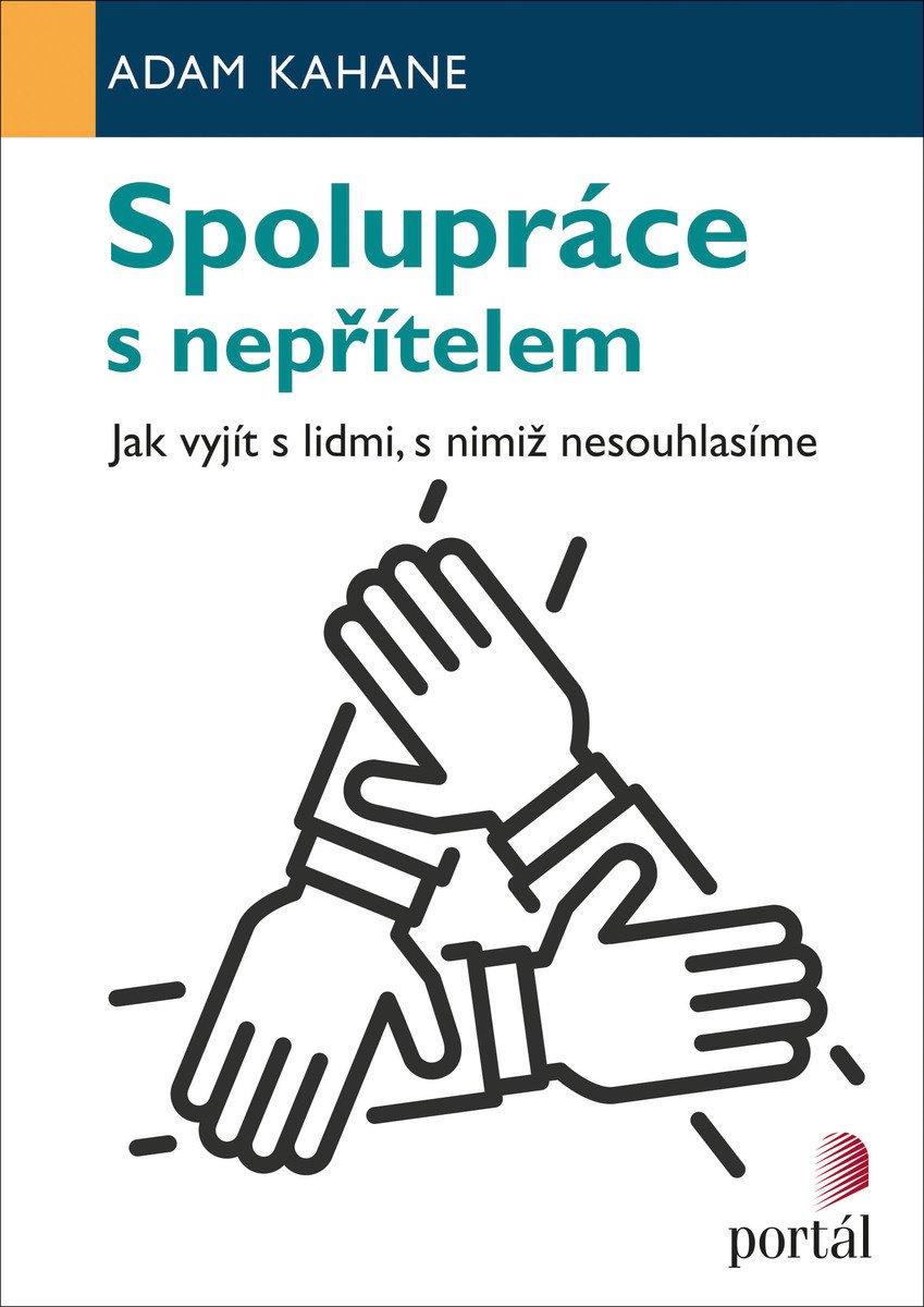 Adam Kahane Spolupráce s nepřítelem Collaborating with the Enemy