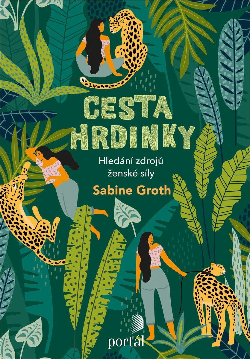 Cesta hrdinky, vnitřní zdroj ženské síly, Sabine Groth, archetypy