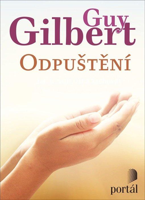 Guy Gilbert kněz francouzský delikventní mládež spiritualita Odpuštění