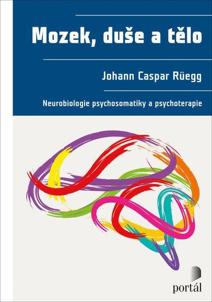Johann Caspar Rüegg Moze, duše a tělo psychosomatika psychoterapie