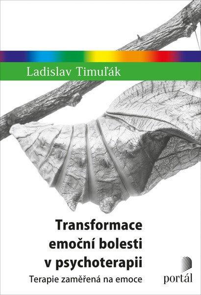 Ladislav Timul´ák psychoterapie zaměřená na emoce transformace EFT psychoterapeut