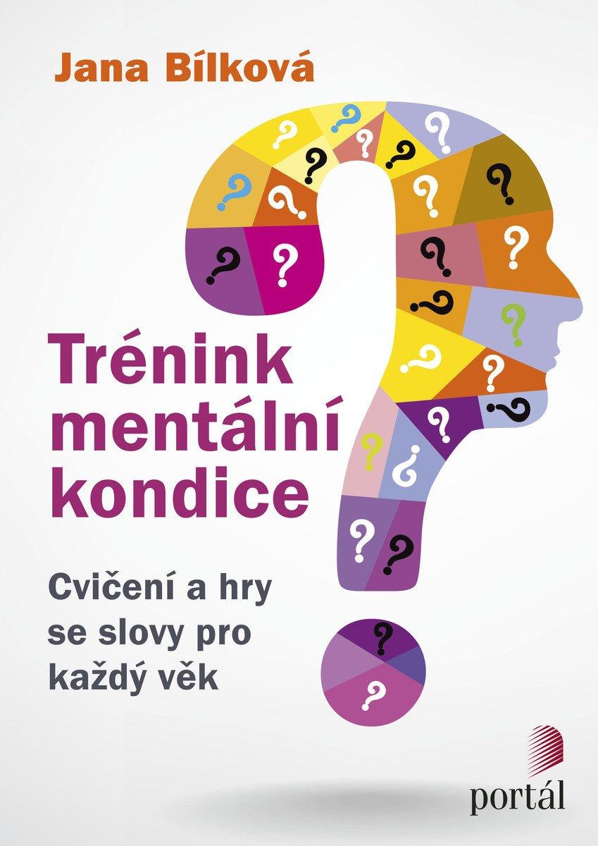 Trénink mentální kondice , Jana Bílková, hry se slovy pro každý věk