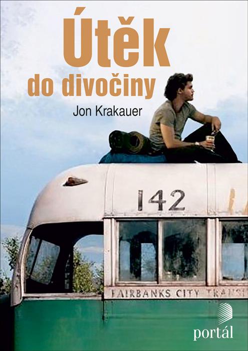 Jon Krakauer Útěk do divočiny Into the Wild