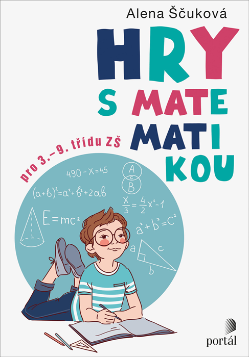Alena Ščuková Hry s matematikou pro 3. - 9. třídu ZŠ