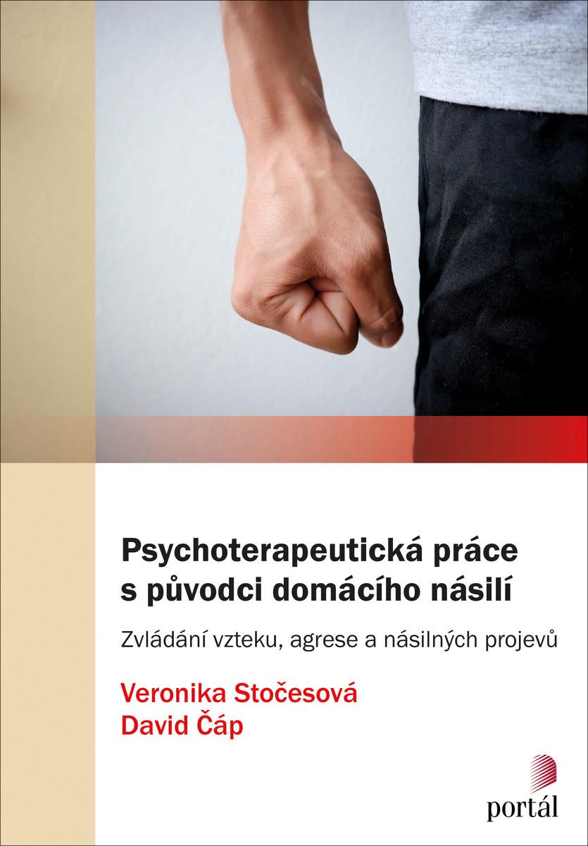 Veronika Stočesová; David Čáp Psychoterapeutická práce s původci domácího násilí
