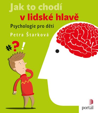 Petra Štarková Jak to chodí v lidské hlavě