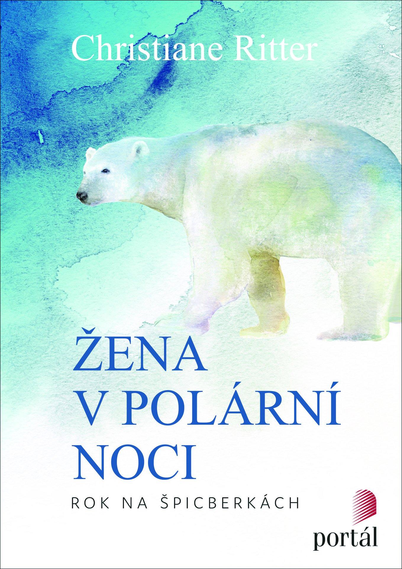 Christiane Ritter Žena v polární noci Arktida Rok na Špicberkách příroda cestování survival