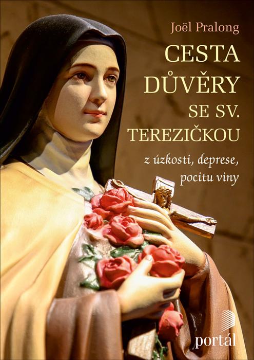 Cesta důvěry se sv. Terezičkou  Pralong, Joël