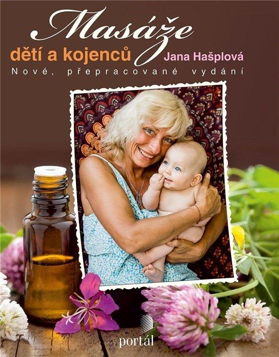 Masáže dětí a kojenců Jana Hašplová aromaterapie nové přepracované vydání