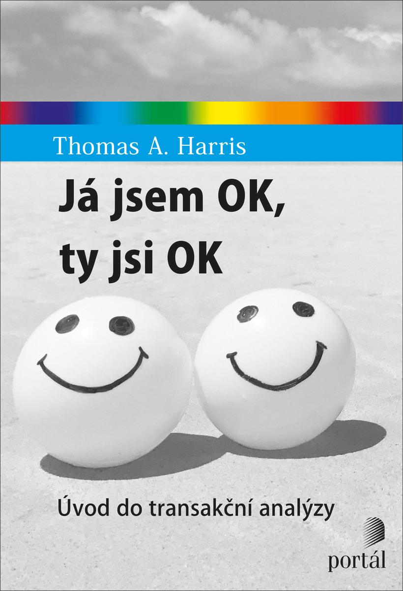 Já jsem OK, ty jsi OK Harris, Thomas A.  Portál, 2020