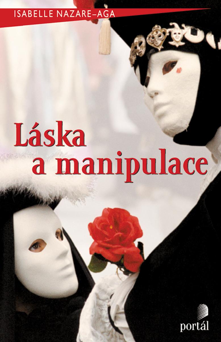 Láska a manipulace  Nazare-Aga, Isabelle  Portál, 2014